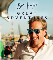 Ben Fogle's 'Great Adventures' for Celebrity Cruises